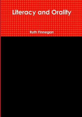 Literacy and Orality - Finnegan, Ruth
