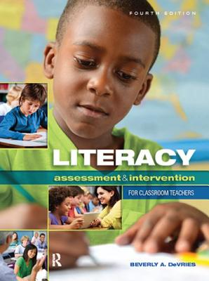 Literacy Assessment and Intervention for Classroom Teachers - DeVries, Beverly