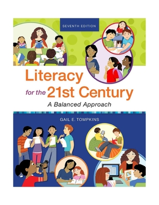 Literacy for the 21st Century: A Balanced Approach - Tompkins, Gail