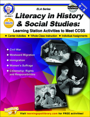 Literacy in History and Social Studies, Grades 6 - 8: Learning Station Activities to Meet Ccss - Cameron, Schyrlet, and Myers, Suzanne