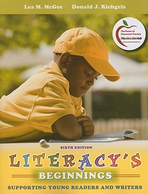 Literacy's Beginnings: Supporting Young Readers and Writers - McGee, Lea M, Edd, and Richgels, Donald J