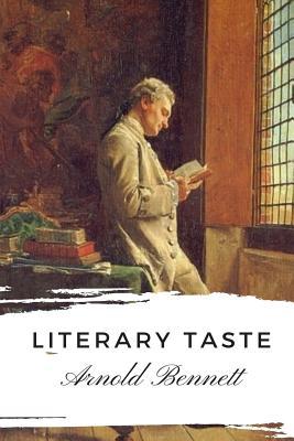 Literary Taste - Bennett, Arnold