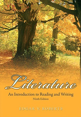 Literature: An Introduction to Reading and Writing - Roberts, Edgar V
