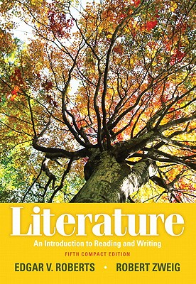 Literature: An Introduction to Reading and Writing - Roberts, Edgar V, and Zweig, Robert