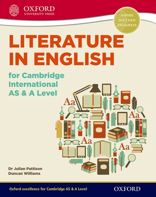 Literature in English for Cambridge International AS & A Level - Pattison, Julian, and Williams, Duncan