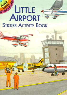 Little Airport Sticker Activity Book - Smith, A G, and Activity Books