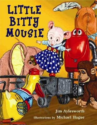 Little Bitty Mousie - Aylesworth, Jim