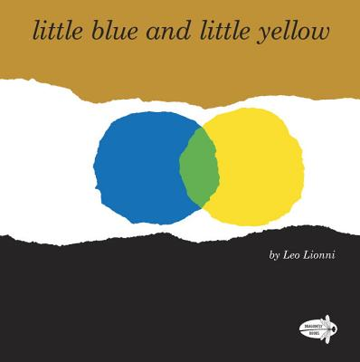 Little Blue and Little Yellow - Lionni, Leo