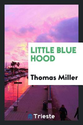 Little Blue Hood - Miller, Thomas