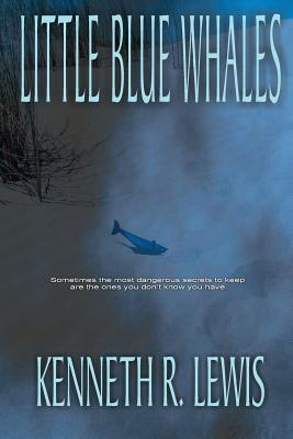 Little Blue Whales - Lewis, Kenneth R