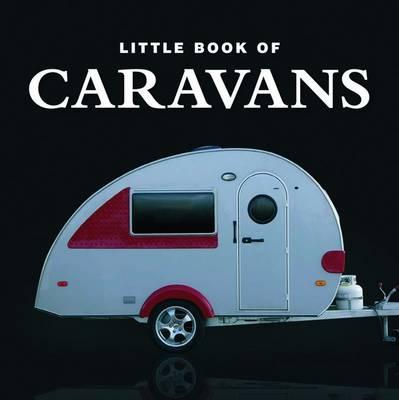 Little Book of Caravans - Rivron Rowland