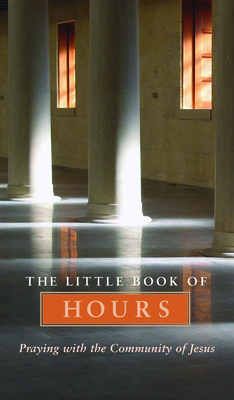 Little Book of Hours: Praying with Community of Jesus - Revised Edition (Revised) - Mathewes-Green, Frederica
