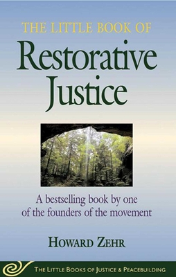 Little Book of Restorative Justice: A Bestselling Book by One of the Founders of the Movement - Zehr, Howard
