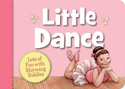 Little Dance: Lots of Fun with Rhyming Riddles -