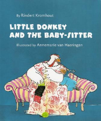Little Donkey and the Baby-Sitter - Kromhout, Rindert