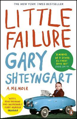 Little Failure: A memoir - Shteyngart, Gary