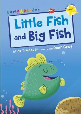 Little Fish and Big Fish (Early Reader) - Treleaven, Lou