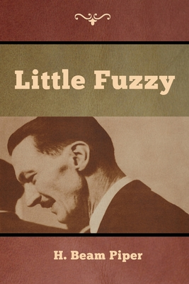 Little Fuzzy - Piper, H Beam