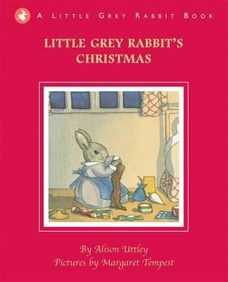 Little Grey Rabbit's Christmas - Uttley, Alison
