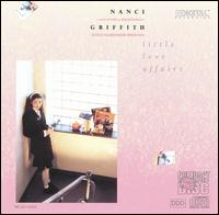 Little Love Affairs - Nanci Griffith