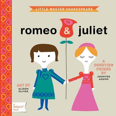 Little Master Shakespeare: Romeo & Juliet - Adams, Jennifer