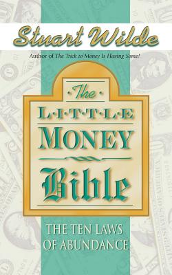 Little Money Bible: The Ten Laws of Abundance - Wilde, Stuart