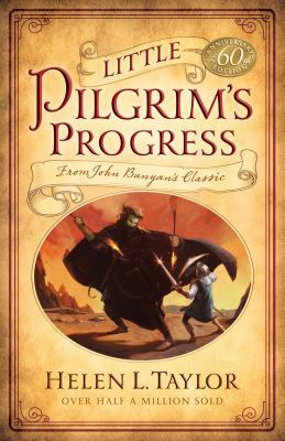Little Pilgrim's Progress: From John Bunyan's Classic - Taylor, Helen L