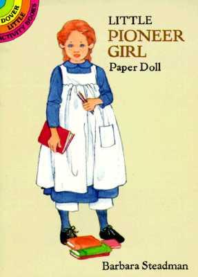 Little Pioneer Girl Paper Doll - Steadman, Barbara