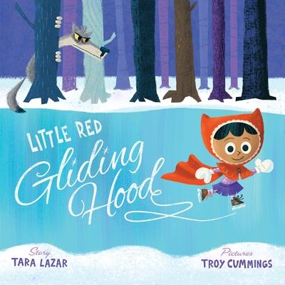 Little Red Gliding Hood - Lazar, Tara