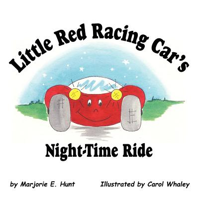 Little Red Racing Car's Night-Time Ride - Hunt, Marjorie E