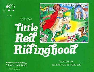 Little Red Riding Hood: A Faith Tale - Burgess, Beverly C