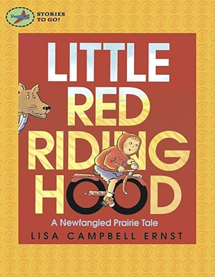 Little Red Riding Hood: A Newfangled Prairie Tale - Ernst, Lisa Campbell