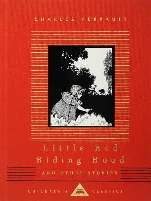 Little Red Riding Hood and Other Stories: Children's Classics - Perrault, Charles, and Johnson, A E, Mrs. (Translated by), and Robinson, W Heath (Illustrator)