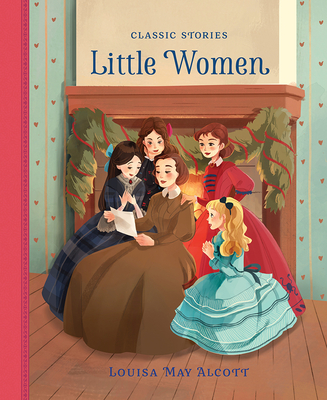 Little Women - Alcott, Louisa May (Original Author), and Pirotta, Saviour (Adapted by)