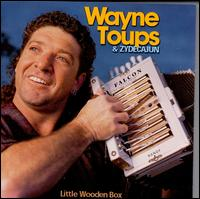 Little Wooden Box - Wayne Toups & Zydecajun