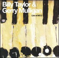 Live at MCG - Billy Taylor and Gerry Mulligan