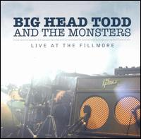 Live at the Fillmore - Big Head Todd & the Monsters