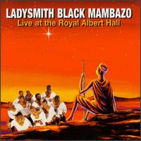Live at the Royal Albert Hall - Ladysmith Black Mambazo