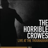 Live at the Troubadour [CD/DVD] - The Horrible Crowes