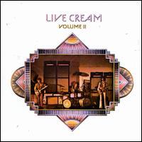 Live Cream, Vol. 2 - Cream