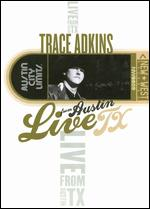 Live from Austin TX: Trace Adkins -