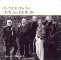 Live from Dublin: A Tribute to Derek Bell - The Chieftains