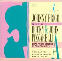 Live from Studio A in New York City - Johnny Frigo with Bucky & John Pizzarelli