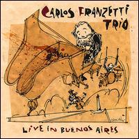 Live in Buenos Aires - Carlos Franzetti Trio