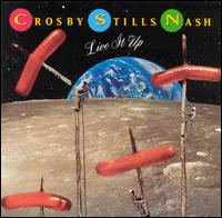 Live It Up - Crosby, Stills & Nash