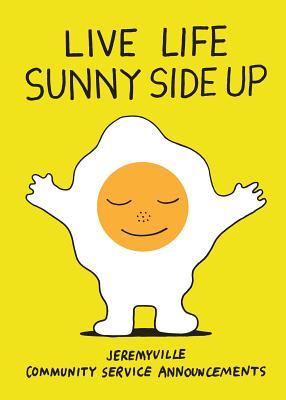 Live Life Sunny Side Up - Ville, Jeremy
