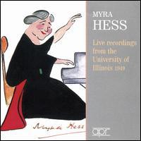 Live Recordings from the University of Illinois, 1949 - Myra Hess (piano)