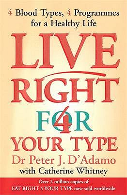 Live Right for Your Type - D'Adamo, Peter J., Dr., and Whitney, Catherine