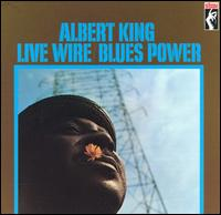 Live Wire/Blues Power - Albert King