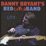 Live - Danny Bryant's Red Eye Band